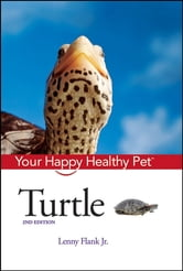 Turtle - Your Happy Healthy Pet ebook by Lenny Flank Jr.