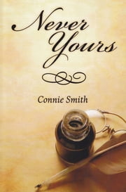 Never Yours ebook by Connie Smith