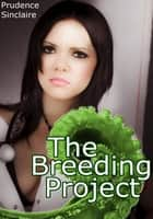 The Breeding Project (Tentacle Sex Erotica) ebook by Prudence Sinclaire
