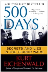 500 Days - Secrets and Lies in the Terror Wars ebook by Kurt Eichenwald