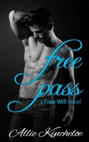Free Pass - a Free Will novel ebook by Allie Kincheloe
