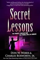 Secret Lessons ebook by Don W. Weber, Charles Bosworth, Jr.