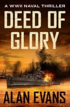 Deed of Glory ebook by