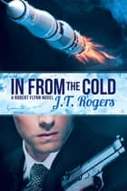 In from the Cold ebook by J.T. Rogers