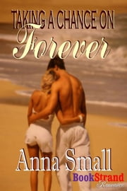 Taking a Chance on Forever ebook by Anna Small