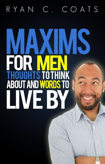 Maxims For Men ebook by Ryan Coats