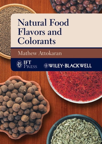 Natural Food Flavors and Colorants ebook by Mathew Attokaran