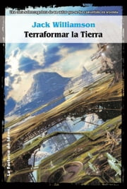 Terraformar la Tierra ebook by Jack Williamson