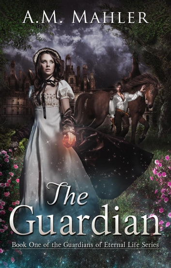 The Guardian - Guardians of Eternal Life, #1 ebook by A.M. Mahler