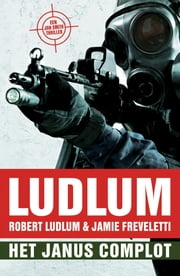 Het Janus complot - een Jon Smith Thriller ebook by Jamie Freveletti, Robert Ludlum