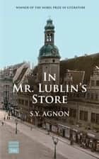In Mr. Lublin's Store eBook by Agnon, S.Y.