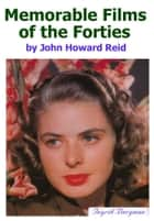 Memorable Films of the Forties ebook by John Howard Reid