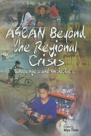 ASEAN Beyond the Regional Crisis: Challenges and Initiatives ebook by