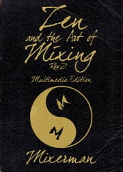 Zen and the Art of Mixing: REV 2 ebook by Mixerman