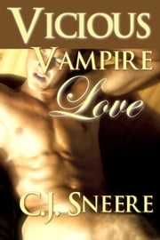 Waking Up Werewolf Part 2: Vicious Vampire Love ebook by C.J. Sneere