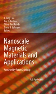 Nanoscale Magnetic Materials and Applications ebook by J. Ping Liu,Eric Fullerton,Oliver Gutfleisch,D.J. Sellmyer