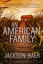 An American Family - An American Family, #1 ebook by Jackson Baer