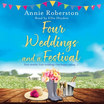 Four Weddings and a Festival audiobook by Annie Robertson
