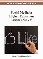 Social Media in Higher Education - Teaching in Web 2.0 ebook by Monica Pătruţ,Bogdan Pătruţ