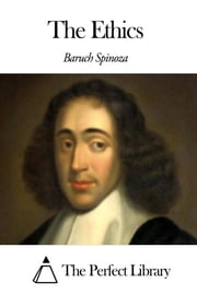 The Ethics ebook by Baruch Spinoza