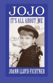 JoJo It's All About Me ebook by JoAnn Lloyd Fichtner