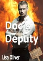 Doc's Deputy ebook by Lisa Oliver
