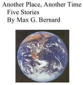 Another Place, Another Time ebook by Max G. Bernard