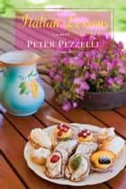 Italian Lessons ebook by Peter Pezzelli