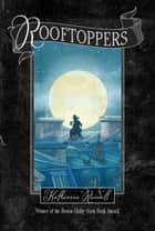 Rooftoppers ebook by Katherine Rundell, Terry Fan