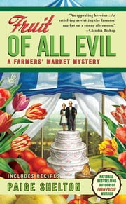 Fruit of All Evil ebook by Paige Shelton