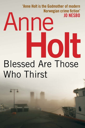 Blessed Are Those Who Thirst ebook by Anne Holt