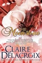 The Moonstone ebook by Claire Delacroix,Claire Cross