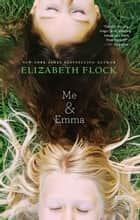Me & Emma ebook by Elizabeth Flock