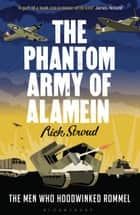 The Phantom Army of Alamein ebook by Rick Stroud