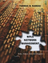 MPLS Network Management - MIBs, Tools, and Techniques ebook by Thomas D. Nadeau