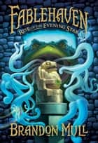 Fablehaven vol. 2: Rise of the Evening Star ebook by Brandon Mull