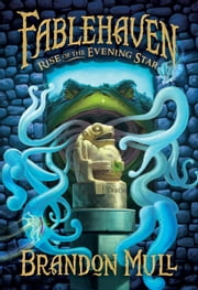 Fablehaven, volume 2: Rise of the Evening Star ebook by Brandon Mull