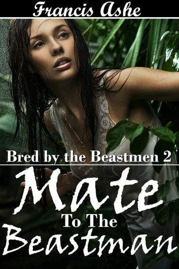 Mate to the Beastman ebook by Francis Ashe