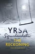 The Reckoning - Children's House Book 2 ebook by Yrsa Sigurdardottir, Victoria Cribb
