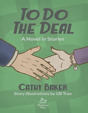 To Do the Deal - A Novel in Stories ebook by Cathy Baker