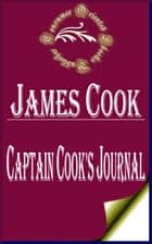 Captain Cook's Journal (Illustrated) - During His First Voyage Round the World ebook by James Cook