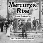 Mercury's Rise - A Silver Rush Mystery audiobook by
