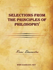 Selections From The Principles of Philosophy ebook by Descartes, Rene