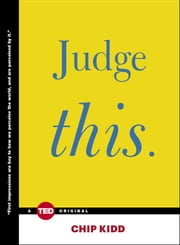 Judge This ebook by Chip Kidd