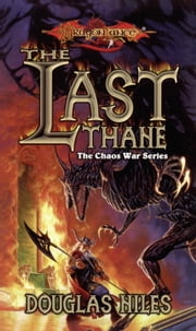 The Last Thane - The Chaos Wars, Book 1 ebook by Doug Niles