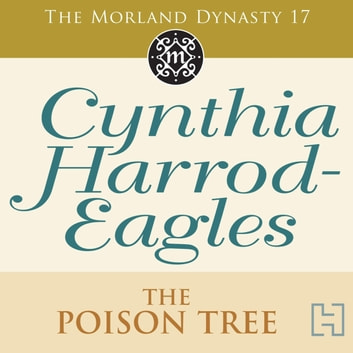 The Poison Tree - The Morland Dynasty, Book 17 audiobook by Cynthia Harrod-Eagles