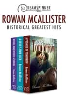 Rowan McAllister's Historical Greatest Hits ebook by Rowan McAllister