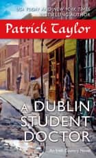 A Dublin Student Doctor ebook by Patrick Taylor