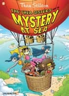 "Thea Stilton Graphic Novels #6 - ""The Thea Sisters and the Mystery at Sea"" ebook by Thea Stilton, Nanette Cooper-McGuinness"