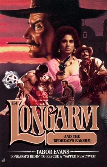 Longarm 254: Longarm and the Redhead's Ransom ebook by Tabor Evans